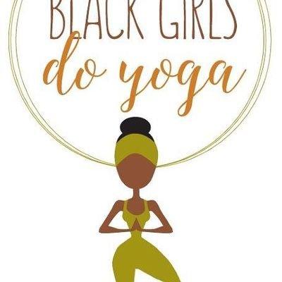 Black Girls Do Yoga Blckgrlsdoyoga Twitter