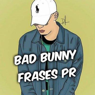 Bad Bunny Frases Pr On Twitter Salí Jodido La última Vez
