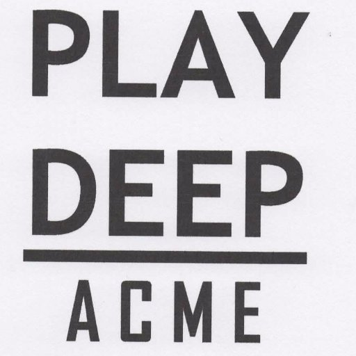 Play Deep, ACME