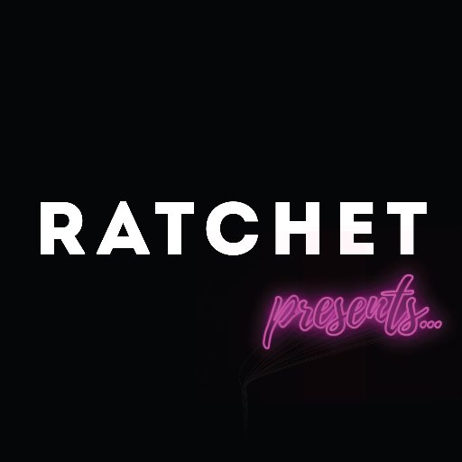 Ratchet Presents...