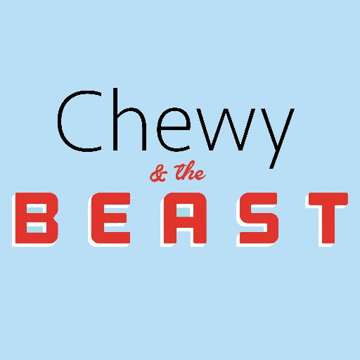 chewy and the beast