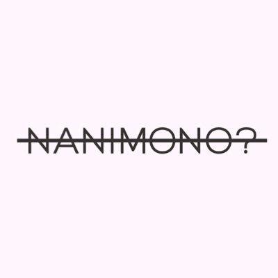 NANIMONO? @nanimono_46