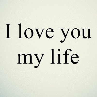 I Love You My Life At Iloveyou364 Twitter