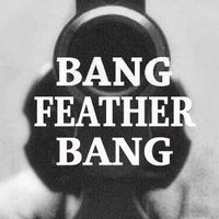 Bang Feather Bang | Social Profile