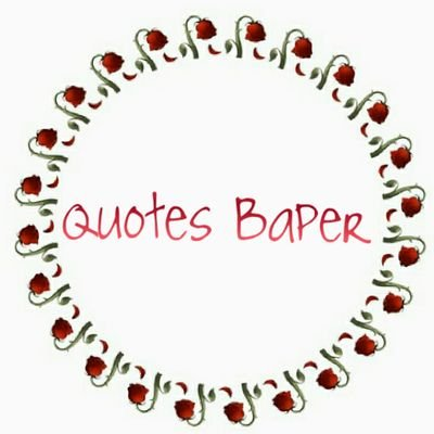 quotes baper on cwe mah emang gtu disnyumin baper dittap
