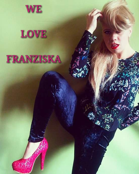 We love Franziska