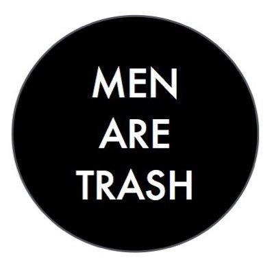 Image result for Some Men Are Trash