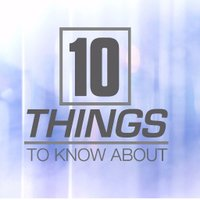 10ThingstoKnowAbout