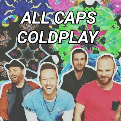All Caps Coldplay