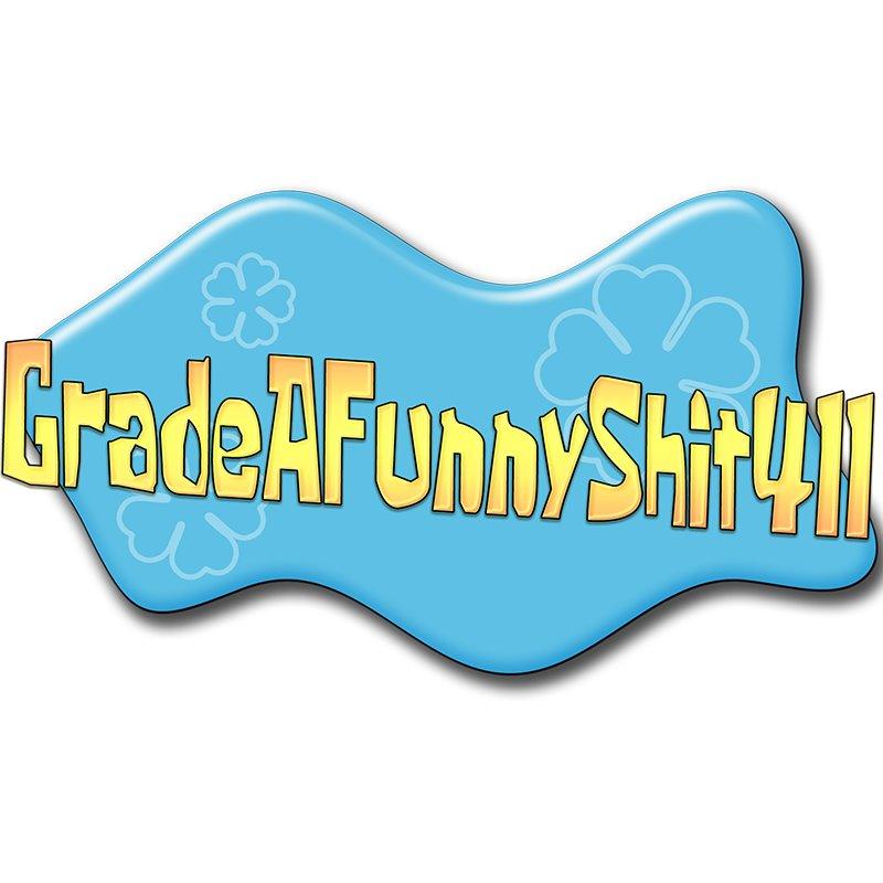 GradeAFunnyShit411