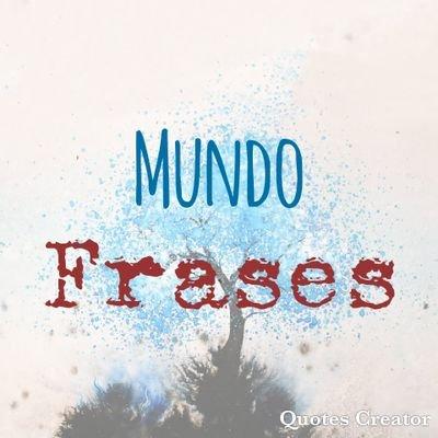 Mundo Frases Mundofr94888921 Twitter
