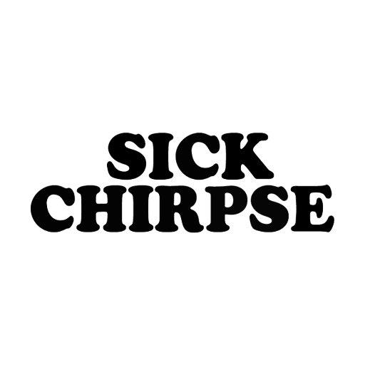 @SickChirpse