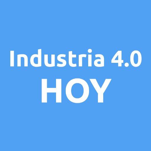Industria 4.0 Hoy