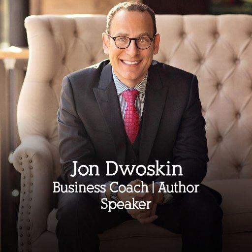 Jon Dwoskin - Business Coach/Author/Speaker
