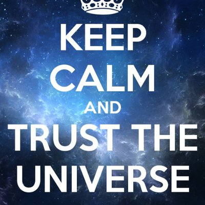 Image result for keep calm trust the universe