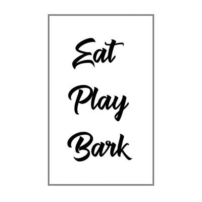 Eat Play Bark