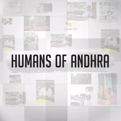 Humans Of Andhra