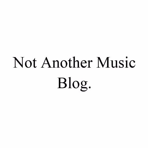 Not Another Music Blog  on Twitter: