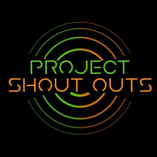 Project Shout Outs