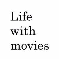 Life with movies