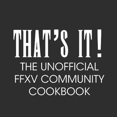 unofficial ffxv community cookbook cookingwithiggy twitter