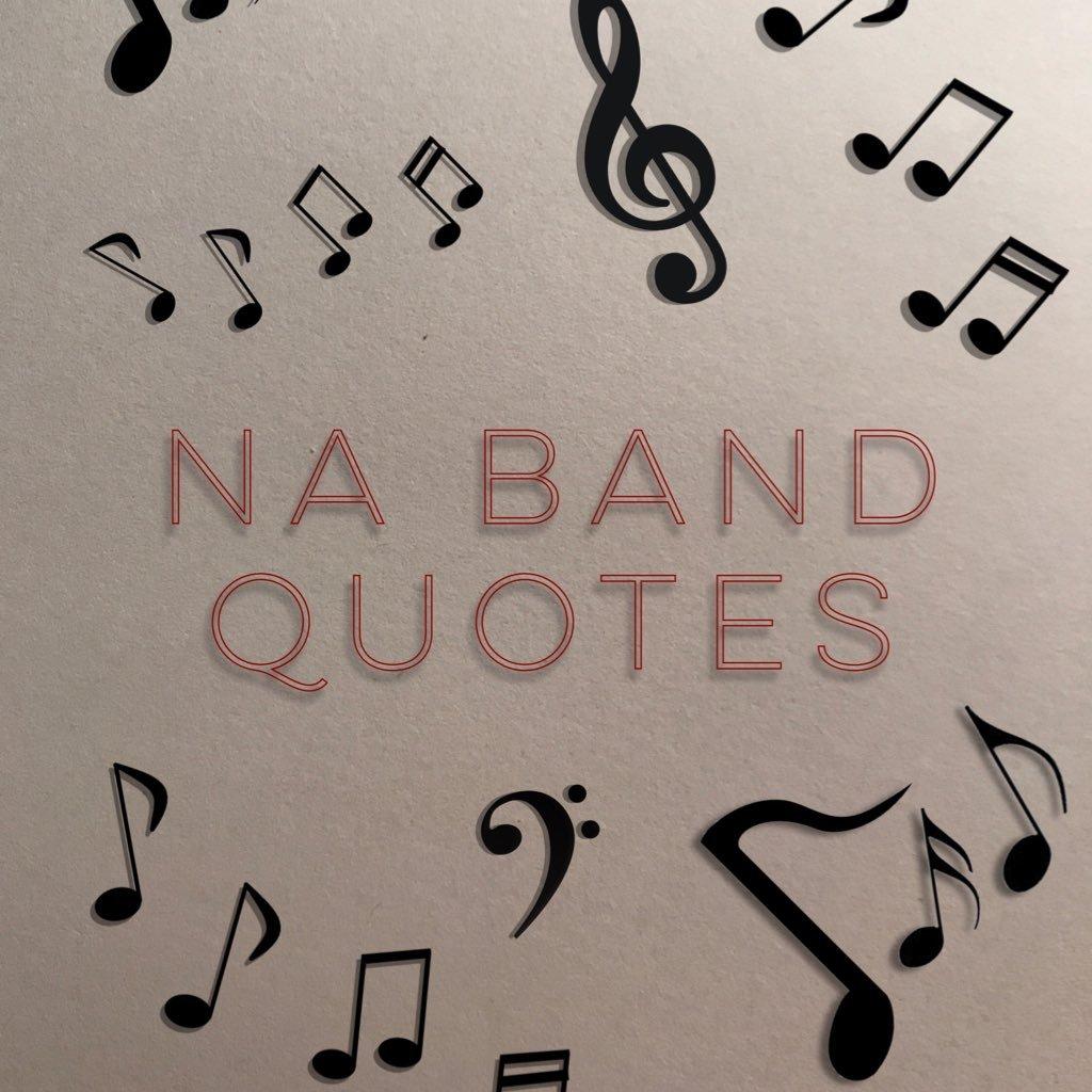 NA Band Quotes (@NABandQuotes) | Twitter