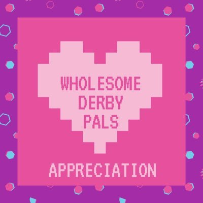 Wholesome Derby Pals Appreciation