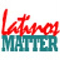 Latinos Matter