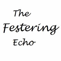 The Festering Echo