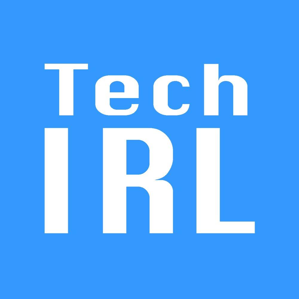 Tech IRL