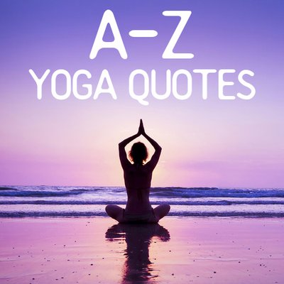 A Z Yoga Quotes