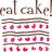 Eat Cake!