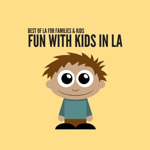 FUN WITH KIDS IN LA