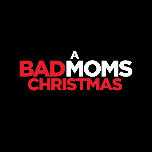 Bad Moms Christmas Quotes.Bad Moms Badmoms Twitter