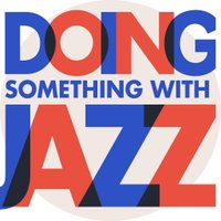 Doing Something With Jazz podcast