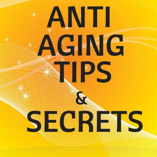 Anti Aging Tips & Secrets