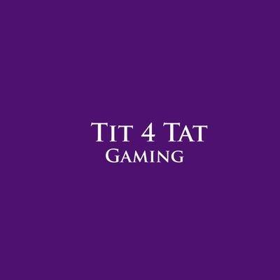 Tit 4 Tat Gaming on Twitter: