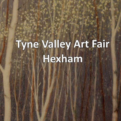 Tyne Valley Art Fair
