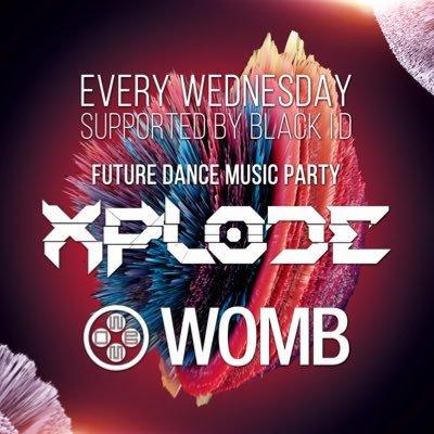 毎週水曜 XPLODE at WOMB TOKYO