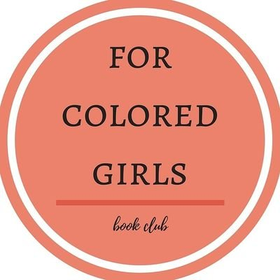 For Colored Girls Book Club (@fcg_bookclub)   Twitter