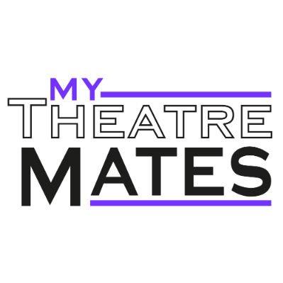 MyTheatreMates (@MyTheatreMates )