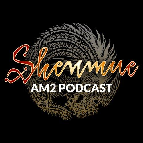4e4001534 Shenmue AM2 Podcast ( ShenmueAM2Pod)