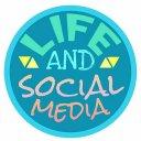Life and Social Media