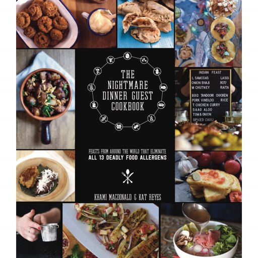 the nightmare dinner guest cookbook feasts from around the world that eliminate all 13 deadly allergens series 1