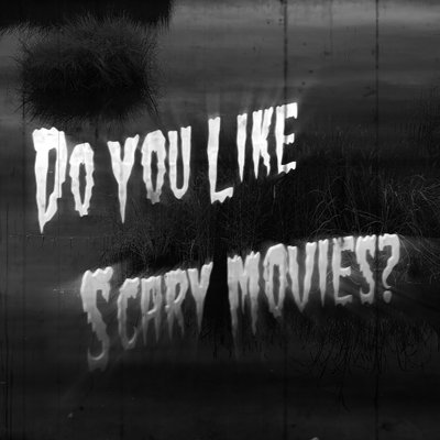 Do You Like Scary Stories?