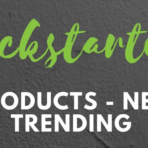 Kickstarter & Indiegogo - New & Trending