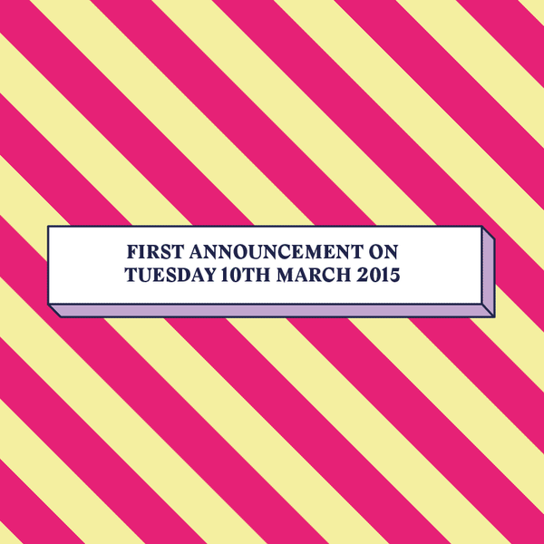 It's all happening...we're delighted to announce we'll be making our first line-up announcement on March 10th 2015. http://t.co/MFJEUXFYxq