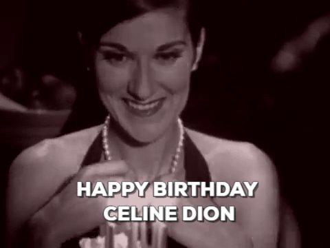 Happy birthday! Long live and many happy returns. Happy Birthday Celine Dion!