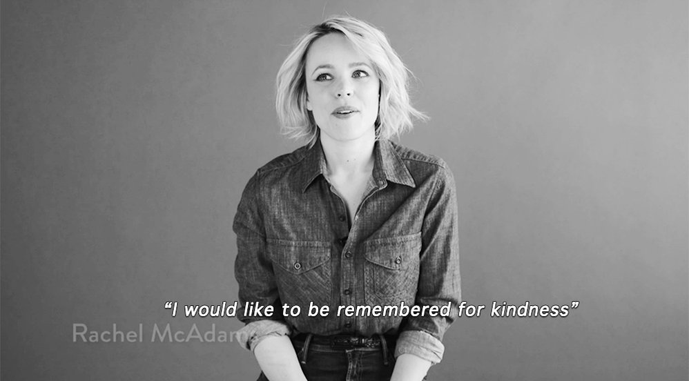"""""""I would like to be remembered for kindness"""" -Rachel McAdams #WednesdayWisdom https://t.co/QyVdzk7W4d"""