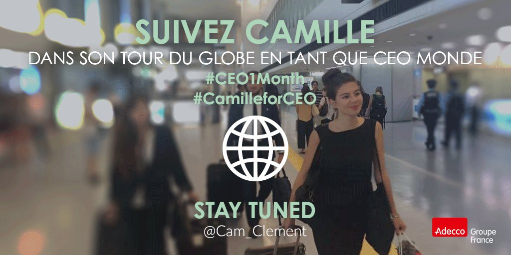 L'aventure continue ! @Cam_Clement accompagnera @AlainDehaze, CEO Adecco Monde dès lundi ! #CEO1Month #CamilleforCEO